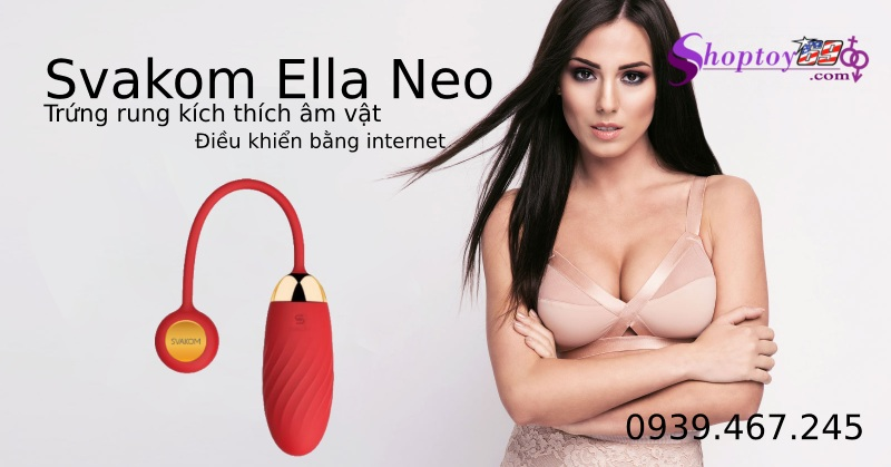 Ella Neo trứng rung điều khiển từ xa bằng App qua Internet