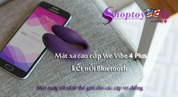 Mát Xa Điểm G Cao Cấp We Vibe 4 Plus Có Bluetooth